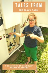 Tales from the Black Tank by our friend Liz Wilcox from The Virtual Campground